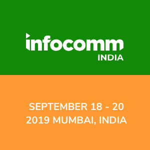 [September 18-20, 2019] InfoComm India