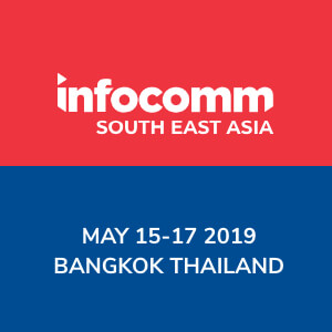 [May 15-17, 2019] InfoComm SEA