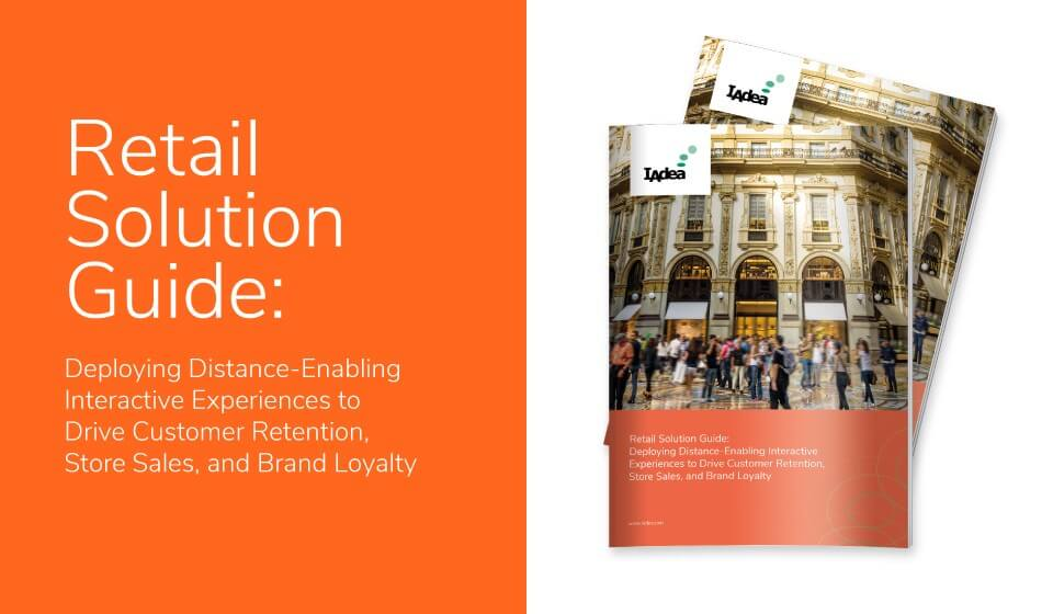 Retail Solution Guide – Deploying Distance-Enabling Interactive Experiences to Drive Customer Retention, Store Sales, and Brand Loyalty